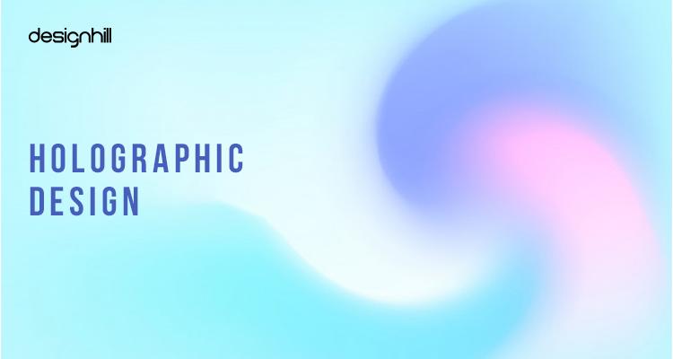 Holographic Design