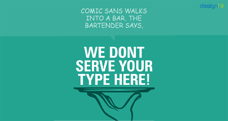 Comic Sans Walks Into A Bar
