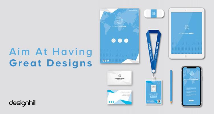 Aim At Having Great Designs