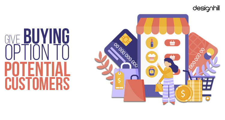 Give Buying Option To Potential Customers