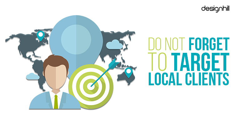 Do Not Forget To Target Local Clients