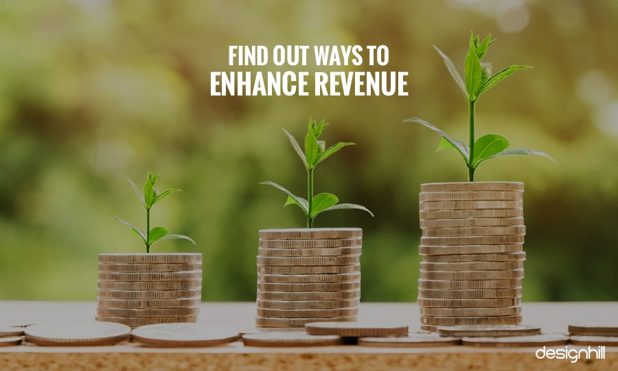 Ways To Enhance Revenue