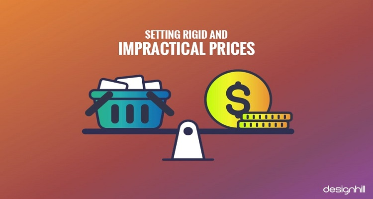 Setting Rigid And Impractical Prices