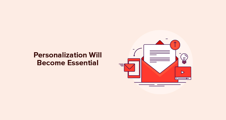 Personalization Will Become Essential