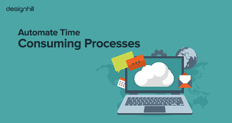 Automate Time Consuming Processes