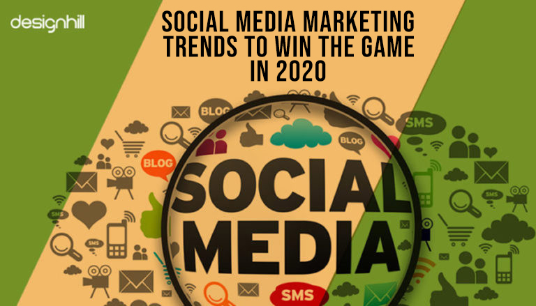 Social Media Marketing Trends To Win The Game In 2020