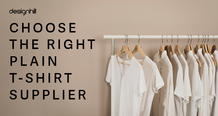 Choose The Right Plain T-Shirt Supplier