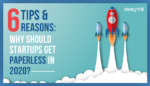 6 Tips & Reasons: Why Should Startups Get Paperless In 2020?