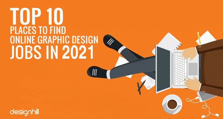 Top 10 Places To Find Online Graphic Design Jobs In 2021