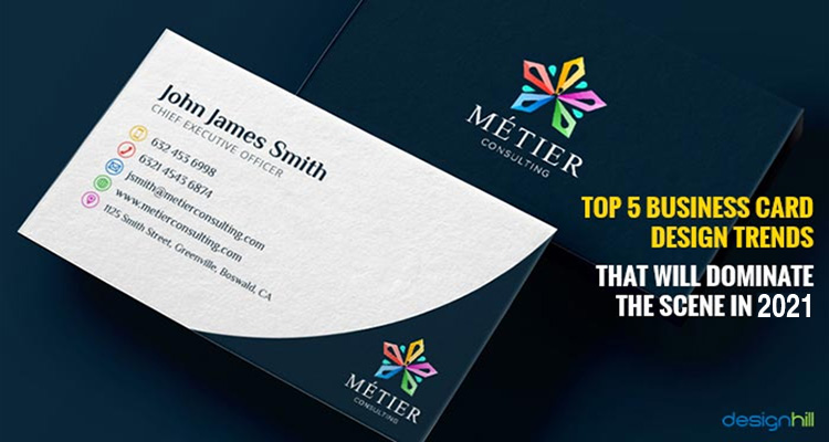 Top 5 Business Card Design Trends That Will Dominate The Scene In 2021
