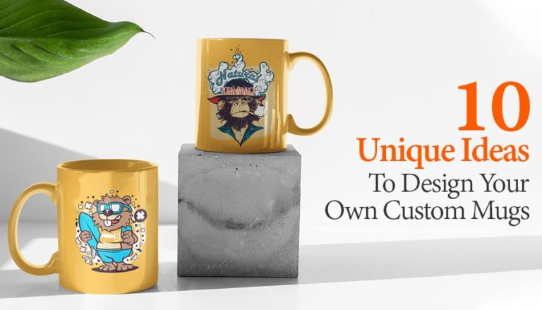 10 Unique Ideas To Design Your Own Custom Mugs