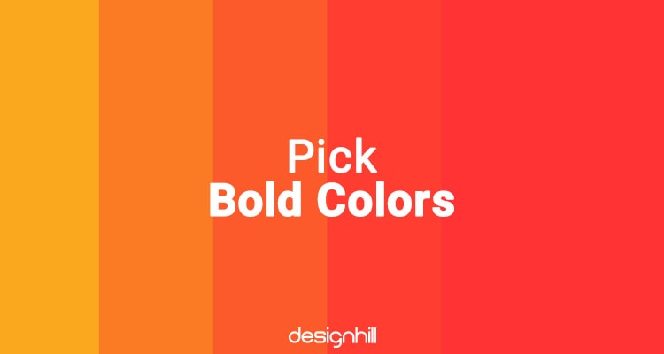 Pick Bold Colors