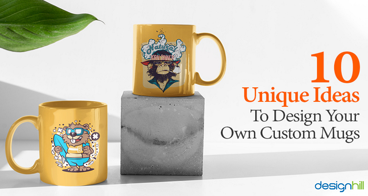 10 Unique Ideas To Design Your Own Custom Mugs
