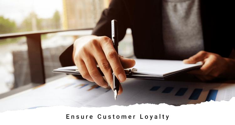 Ensure Customer Loyalty