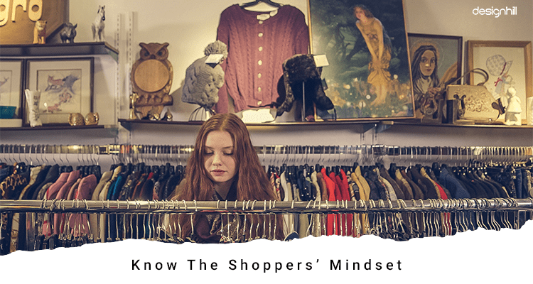 Know The Shoppers' Mindset