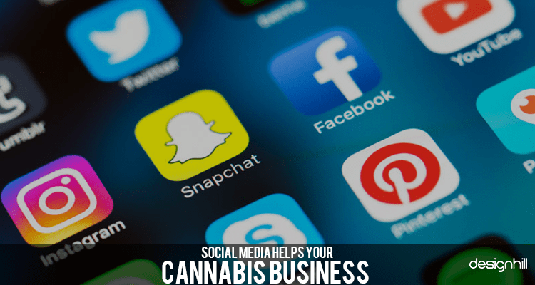 Social Media Helps Your Cannabis Business