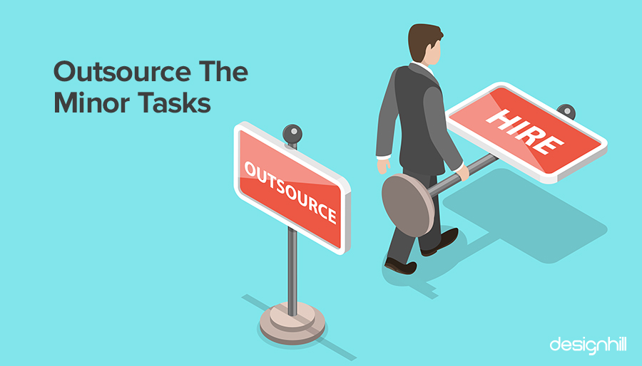 Outsource The Minor Tasks