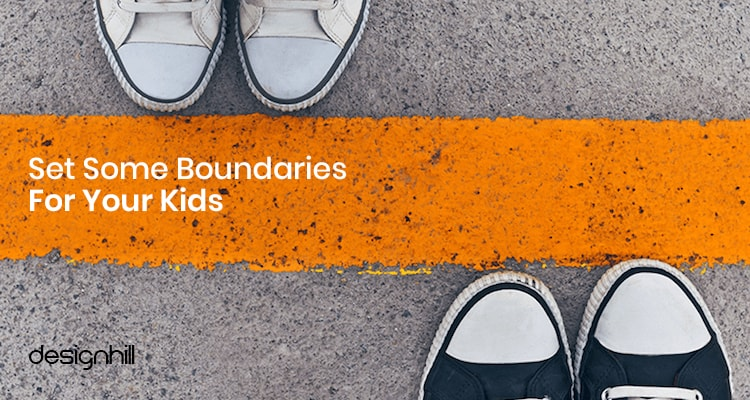 Set Some Boundaries For Your Kids