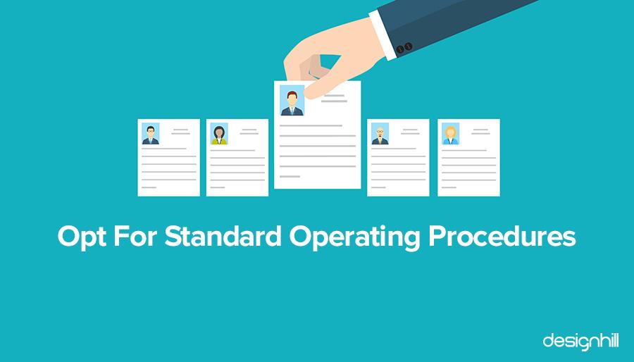 Opt For Standard Operating Procedures