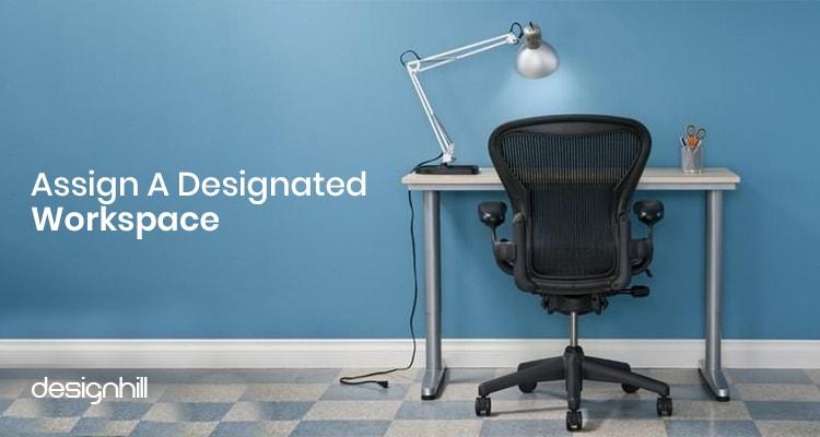 Assign A Designated Workspace