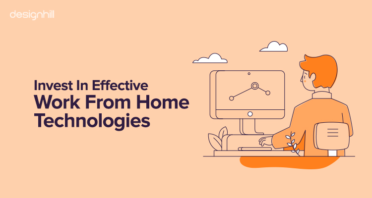 Invest In Effective Work From Home Technologies