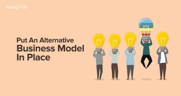 Put An Alternative Business Model In Place