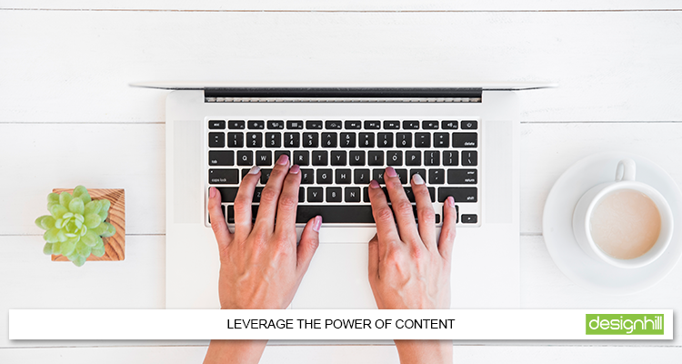Leverage The Power Of Content