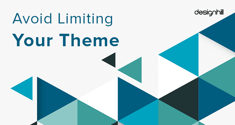 Avoid Limiting Your Theme