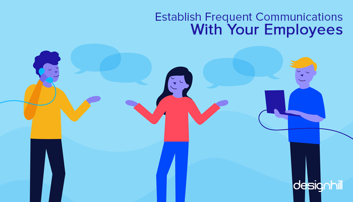 Establish Frequent Communications With Your Employees