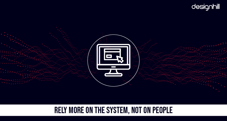Rely More On The System, Not On People