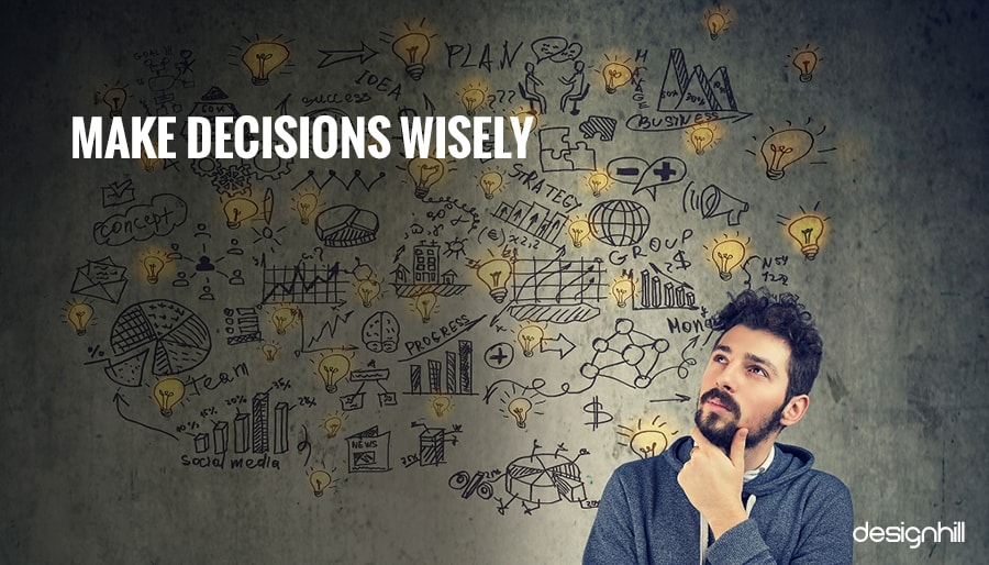 Make Decisions Wisely