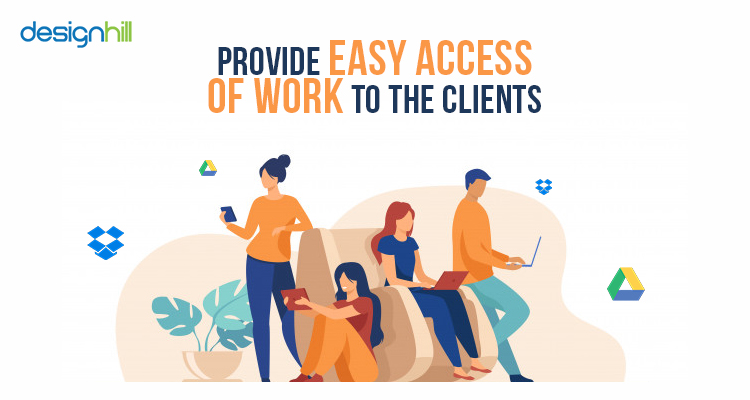 Provide Easy Access Of Work To The Clients