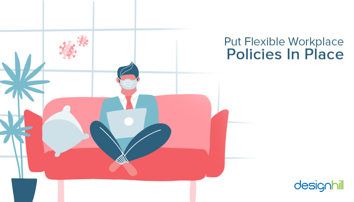 Put Flexible Workplace Policies In Place