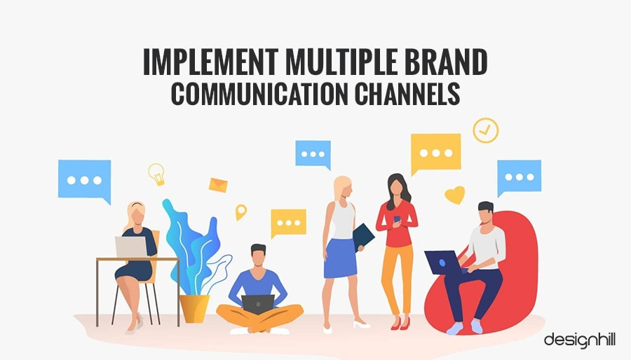 Implement Multiple Brand Communication Channels