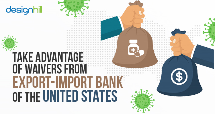 Take Advantage Of Waivers From Export-Import Bank Of The United States