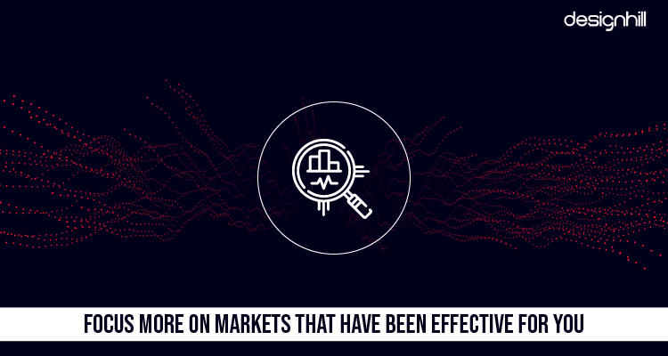 Focus More On Markets That Have Been Effective For You