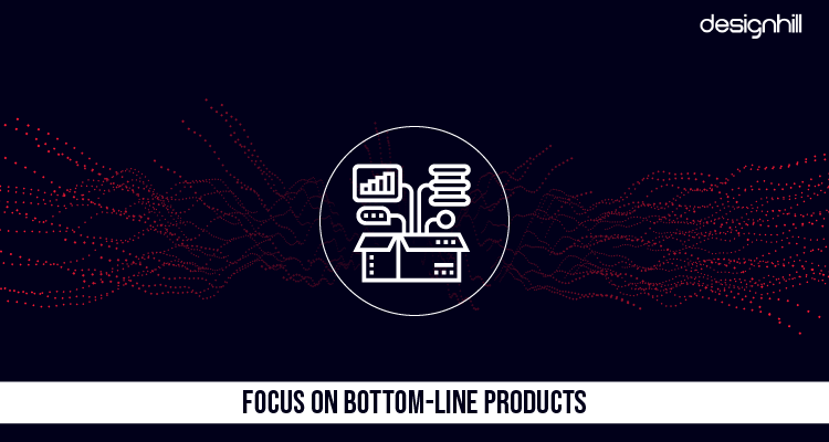 Focus On Bottom-Line Products