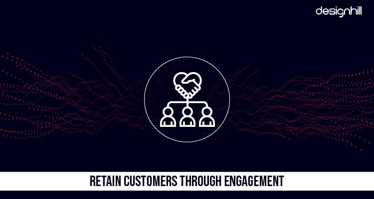 Retain Customers Through Engagement
