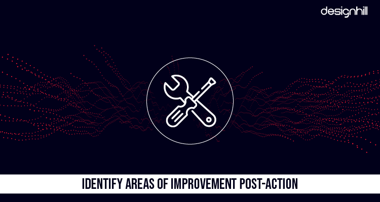 Identify Areas Of Improvement Post-Action