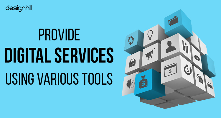 Provide Digital Services Using Various Tools