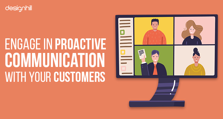 Engage In Proactive Communication With Your Customers