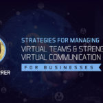 Strategies for Managing Virtual Teams and Strengthening Virtual Communication for Businesses