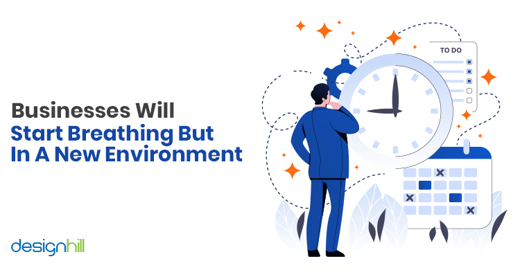 Businesses Will Start Breathing But In A New Environment