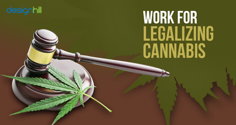 Work For Legalizing Cannabis