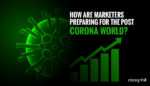 Marketers Preparing For The Post Corona