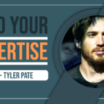 Find Your Expertise-Tyler Pate