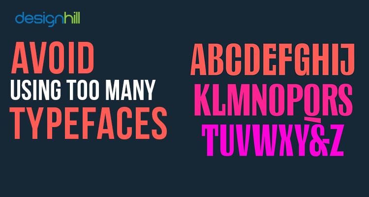 Avoid Using Too Many Typefaces