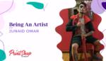 Being An Artist - Junaid Omar