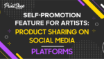 Self-Promotion Feature For Artists: Product Sharing On Social Media Platforms