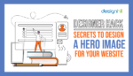 Designer Hack: Secrets To Design A Hero Image For your Website